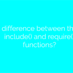 difference between the include() and require() functions?